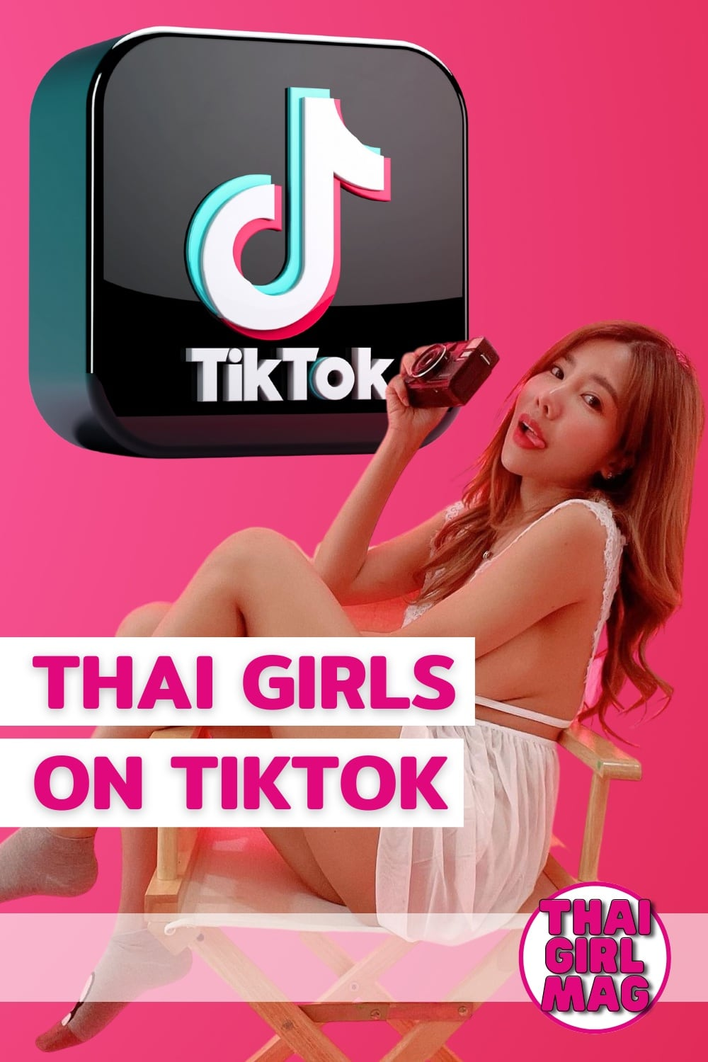 poster for the Thai Girls on Tik Tok page by Thai Girl Mag